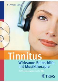 Tinnitus - Wirksame Selbsthilfe mit Musiktherapie